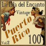 100 Puerto Rico Vintage, La Isla del Encanto Vol. 2