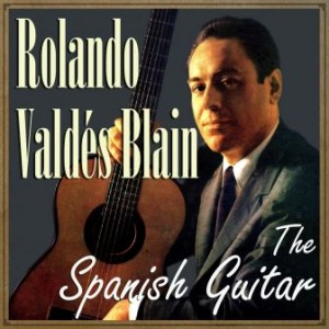 The Spanish Guitar, Rolando Valdés Blain