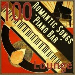 100 Romantic Songs Piano Bar Lounge