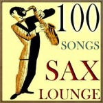 100 Songs Sax Lounge