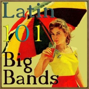 101 Big Bands Latino