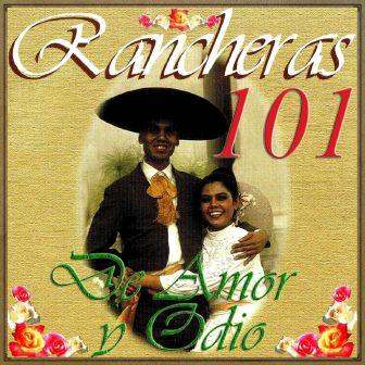 101 Rancheras de Amor y Odio