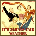 It's Always Fair Weather (O.S.T - 1955)