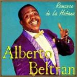Romance De La Habana, Alberto Beltrán