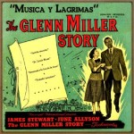 "The Glenn Miller Story, ""Música y Lágrimas"""