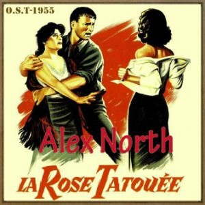 The Rose Tattoo (O.S.T – 1955), Alex North