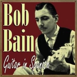 Guitar in Spanish, Bob Bain