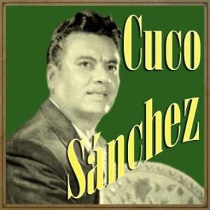 Cuco Sánchez, Cuco Sánchez