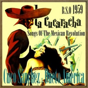 La Cucaracha 1959, Songs of the Mexican Revolution, Cuco Sánchez