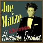 Hawaiian Dreams, Joe Maize