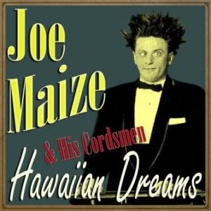Hawaiian Dreams, Joe Maize
