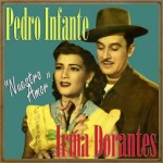 Pedro Infante & Irma Dorantes, Nuestro Amor