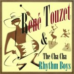 René Touzet & The Cha Cha Rhythm Boys
