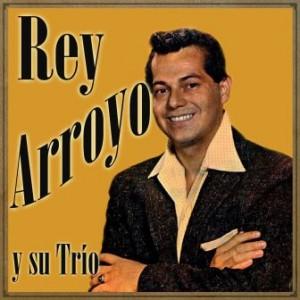 Rey Arroyo y Su Trío