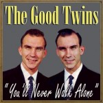 You'll Never Walk Alone, The Good Twins