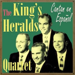 The King's Heralds Quartet Cantan en Español