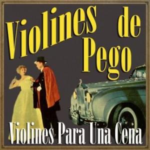 Violines para una Cena, Violines De Pego