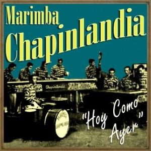 Hoy Como Ayer, Marimba Chapinlandia