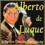 Boleros Desde Paraguay, Alberto de Luque