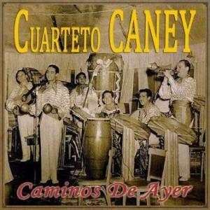 Caminos de Ayer, Cuarteto Caney