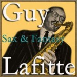 Sax and Fantasy, Guy Lafitte