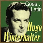 Hugo Winterhalter Goes… Latin
