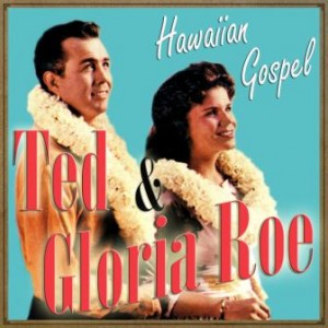 Ted & Gloria Roe, Hawaiian Gospel