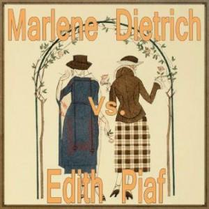Marlene Dietrich vs. Edith Piaf