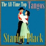 The All-Time Top Tangos, Stanley Black
