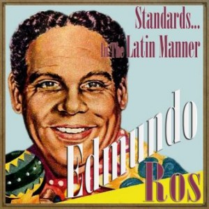 Standards… in the Latin Manner, Edmundo Ros