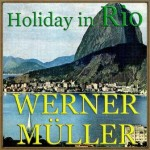 Holiday in Rio, Werner Müller