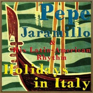 Holidays in Italy, Pepe Jaramillo