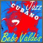 Jazz Cubano, Bebo Valdés