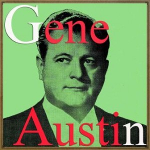 My Blue Heaven, Gene Austin