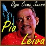 Oye Como Suena, Pio Leyva
