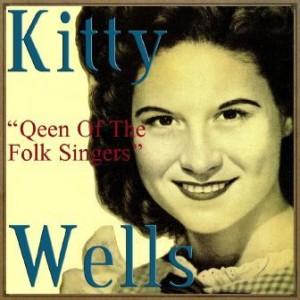Queen of the Folk Singers, Kitty Wells