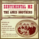 Sentimental Me, The Ames Brothers