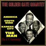 The Man (To J. F. Kennedy), The Golden Gate Quartet