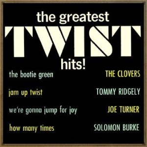 The Greatest Twist Hits!