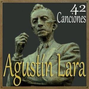 Agustín Lara, Canciones