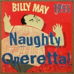 Naugthy Operetta!, Billy May