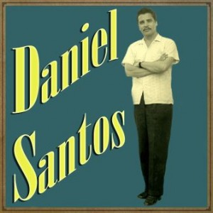 Daniel Santos, Daniel Santos