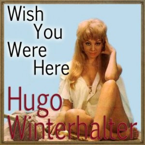 Wish You Were Here, Hugo Winterhalter
