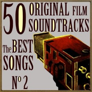 50 Original Film Soundtracks: The Best Songs No. 2