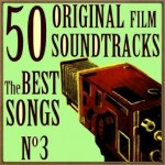 50 Original Film Soundtracks: The Best Songs No. 3