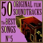 50 Original Film Soundtracks: The Best Songs No. 5