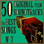 50 Original Film Soundtracks: The Best Songs No. 7