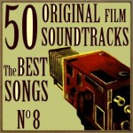 50 Original Film Soundtracks: The Best Songs No. 8