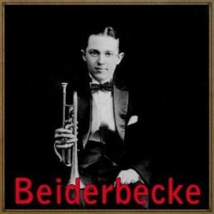 Jazz 1920's, Bix Beiderbecke
