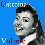 Caterina Valente, Caterina Valente